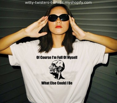 """If anyone has ever told you that you're full of yourself, then you absolutely need to buy and wear this funny t-shirt asap. If people think you're very self-satisfied with an exaggerated sense of self-worth, then twist their minds into knowing that technically, everyone is full of themselves. """"Eyes! Lungs! Pancreas! So many snacks, so little time."""" - Venom  Buy the Of Course I'm Full Of Myself t-shirt here:  https://witty-twisters-t-shirts.myshopify.com/search?q=Of+Course+I%27m+Full+Of+Myself+-+What+Else+Could+I+Be"""