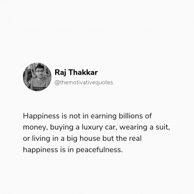 The real happiness is in peacefulness coz billion money can satisfy our basic needs and for a good lifestyle, a car can help you to travel any were, the suit will look attractive and a big house is for a luxurious lifestyle.  #happinessquotes #happyday  #peacefulness #quotes  #realhappiness #happyquotes  https://www.instagram.com/p/CRJSN2xDWUV/?utm_medium=copy_link