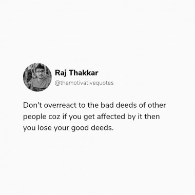 Don't get affected by other people's bad deeds it can affect your good deeds and it can harm your peace of mind.  https://www.instagram.com/p/CRrL6N4jKEH/?utm_source=ig_web_copy_link