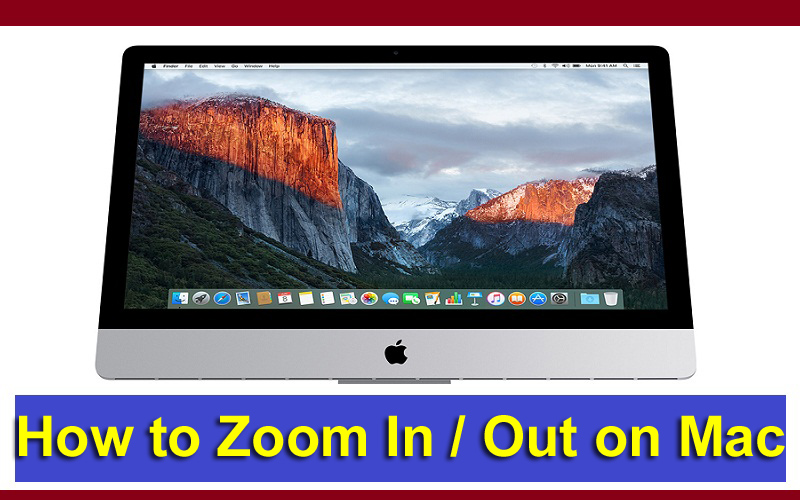 how to Zoom In and Out on Mac